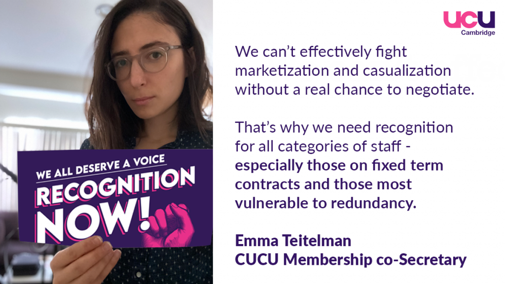 We can't effectively fight marketization and casualization without a real chance to negotiate. That's why we need recognition for all categories of staff - especially those on fixed term contracts and those most vulnerable to redundancy.